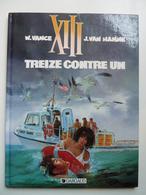 XIII, Treize Contre Un, En EO,  En TTBE - XIII