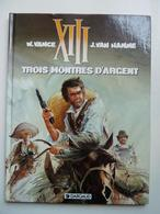 XIII, Trois Montres D'argent, En EO,  En TTBE - XIII