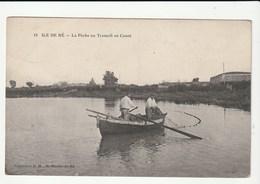 """Charente Maritime / Ile De Ré,Pêche Au Tramail En Canot+cachet""""3 ème Régiment D'artillerie à Pied /détachement Chauveau"""" - Ile De Ré"""