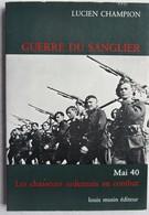Livre CHASSEUR ARDENNAIS Guerre Du Sanglier Mai 1940 ABL Armée Belge Belgische Leger Militaria - Guerre 1939-45