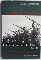 Livre CHASSEUR ARDENNAIS Guerre Du Sanglier Mai 1940 ABL Armée Belge Belgische Leger Militaria - Weltkrieg 1939-45