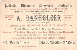 Carte De Visite Joaillerie Bijouterie Orfèvrerie Horlogerie Or Argent A Banholzer 43 Rue De Marne Chalons Sur Marne - Visitekaartjes