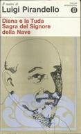 LUIGI PIRANDELLO - Diana E La Tuda ; Sagra Del Signore Della Nave. - Books, Magazines, Comics