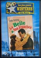 Les Plus Grands Westerns De John Wayne - La Belle De San Francisco . - Western / Cowboy
