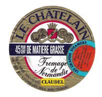 ETIQUETTE De FROMAGE..FROMAGE De NORMANDIE..Le Châtelain..CLAUDEL..GALAC à PONT HEBERT ( Manche 50) - Cheese