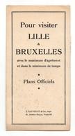 Plans Officiels Pour Visiter Lille & Bruxelles Avec Le Maximum D'agrément Et Dans Le Minimum De Temps Avec Publicités - Mappe