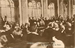 Guerre 1914 - 1918 VERSAILLES SIGNATURE DE LA PAIX 28 Juin 1919  Militaria Histoire Politique - Weltkrieg 1914-18