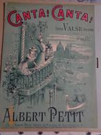 Partition De Musique  : Canta ! Canta ! Célébre Valse Italienne Pour Piano Par Albert PETIT - Muziek & Instrumenten