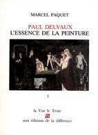 PAUL DELVAUX L'ESSENCE DE LA PEINTURE DE MARCEL PAQUET TOME I ET II - Art
