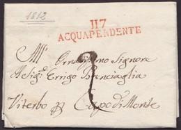 1812. ACQUA PENDENTE A CAPO DI MONTE. MARCA POSTAL 117/ACQUAPENDENTE ROJO. PORTEO MNS. MUY BONITA CARTA COMPLETA. - 1. ...-1850 Vorphilatelie