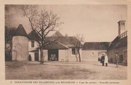 25 - BESANCON - Sanatorium Des Tilleroyes - Cour De Service - Tourelle Ancienne - Besancon