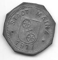 Notgeld Mainz 5 Pfennig 1917 Zn   19,5 Mm 314.1b - [ 2] 1871-1918 : Empire Allemand