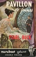 PAVILLON DE FEMMES - PEARL BUCK - COLLECTION MARABOUT GÉANT  N° G 43 - 1955 - Livres, BD, Revues