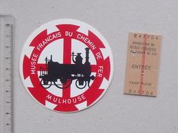 MULHOUSE: Musée Du Chemin De Fer: Autocollant + Ticket D'entrée De 1979 - Vieux Papiers