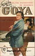LA VIE PASSIONNÉÉ DE FRANCISCO GOYA - ERIC PORTER - COLLECTION MARABOUT GÉANT  N° G 60 - 1956 - Historique
