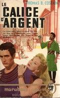 LE CALICE D'ARGENT - THOMAS B. COSTAIN - COLLECTION MARABOUT GÉANT  N° G 67 - 1957 - Historique