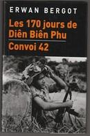 Erwan Bergot Les 170 Jours De Dien Bien Phu Convoi 42 - Boeken