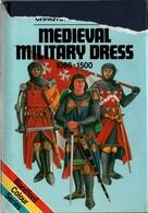 MEDIEVAL MILITARY DRESS 1066 1500 TENUES MILITAIRES DU MOYEN AGE - English