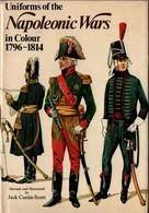 UNIFORMS OF NAPOLEONIC WARS UNIFORMES GUERRE EMPIRE GRANDE ARMEE NAPOLEON 1796 1814 - Uniformes