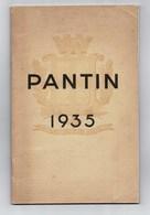 PANTIN 1935 Par Charles AURAY, Maire De Pantin. Livret Décrivant Toutes Les Belles Actions Et Réalisations Communales. - Livres, BD, Revues
