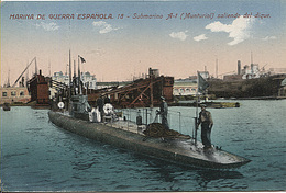 X121008 MARINA DE GUERRA ESPANOLA SUBMARINO A-1 ( MUNTURIOL ) SALIENDO DEL DIQUE - Submarines