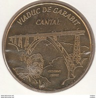 MONNAIE DE PARIS 15 SAINT FLOUR Maison Du Cantal - Viaduc De Garabit - Gustave Eiffel - 2010 - Monnaie De Paris