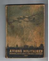 Guerre 40/45 - Petit Livre De 160 Pages Permettant D'identifier Les Avions Allemands, Anglais, Américain,...(b274) - 1939-45