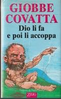 Giobbe Covatta - Dio Li Fa Poi Li Accoppa - Zelig Editore - 1999 - Books, Magazines, Comics