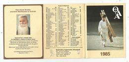 Calendrier ,6 Pages , 1985 ,Orphelins Apprentis D'Auteuil,religion, Père Daniel Brottier , Bienheureux - Petit Format : 1981-90