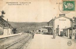 CHAPEAUROUX LA GARE P.L.M. LIGNES PARIS NIMES - Altri Comuni