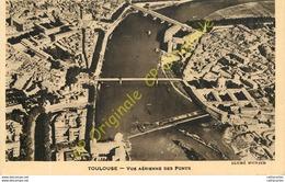 31. TOULOUSE . Vue Aérienne Des Ponts . - Toulouse