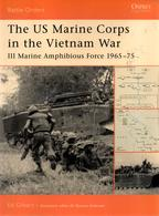 OSPREY  THE US MARINE CORPS IN VIETNAM WAR AMPHIBIOUS FORCE  1965 1975  USMC - English