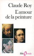 L'amour De La Peinture Par Claude Roy (ISBN 2070324354 EAN 9782070324354) - Art
