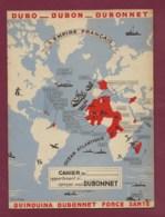 160120 - PROTEGE CAHIER DUBONNET Quinquina Force Santé - Empire Français Géographie Bateau Apéritif Alcool Crozet Marine - Liquor & Beer