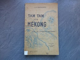 Tan Tam Sur Le Mékong (guérilla Laos) J.M. Dischamps 1948, RARE ; L04 - Livres, BD, Revues