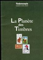 La Planète Des Timbres - Numéro Spécial Timbroscopie - Philatélie Et Histoire Postale