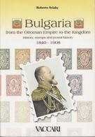 Bulgaria 1840-1908 By Roberto Sciaky, Vaccari; 119 P., 2006 - Philately And Postal History