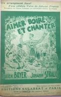 (46) Partituur - Partition - Aimer Boire Et Chanter - Lucien Boyer - Johann Strauss - Partituren