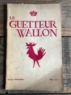 LE GUETTEUR WALLON 1 1961 Régionalisme Epitaphier Gembloux Souvenance D'Austrasie Lessive Village De La Lesse Sambre - Culture
