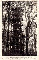 """Forêt De Villers-Cotterêts - Observatoire élevé Par Le Général Mangin à """"la Tour Réaumont"""" En 1918 - Villers Cotterets"""