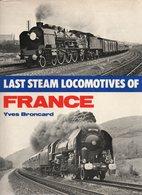 LAST STEAM LOCOMOTIVES OF FRANCE - YVES BRONCARD - (EISENBAHNEN CHEMIN DE FER VAPEUR) - Trasporti