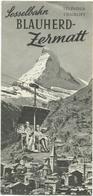 Schweiz - Zermatt 50er Jahre - Sesselbahn Blauherd - Faltblatt Mit 3 Abbildungen Und Einer Reliefkarte - Dépliants Touristiques