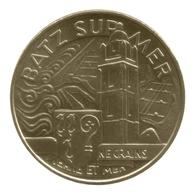 Monnaie De Paris , 2012 , Batz Sur Mer , Ne Crains , Terre Et Mer - Monnaie De Paris