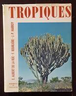 TROPIQUES Par AUBERT DE LA RUE, BOURLIERE, HARROY Editions HORIZONS DE FRANCE. - Nature