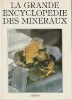 """""""""""  LA  GRANDE  ENCYCLOPEDIE  DES  MINERAUX  """"""""  --  1986  ........... - Encyclopédies"""