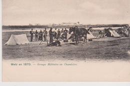 Metz En 1870 Groupe Militaire En Chambiere - Metz