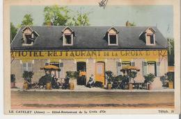 LE CATELET. CP Hôtel Restaurant De La Croix D'Or - France
