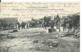 GUERRE EUROPÉENNE 1914-1915...RAVITAILLEMENT FAIT PAR LE SERVICE DE L 'INTENDANCE PRES DE VERDUN SUR MEUSE - Equipment