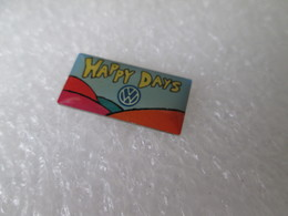 PIN'S  VOLSKWAGEN    HAPPY  DAYS - Volkswagen