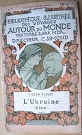 UKRAINE RUSSIE VICTOR TISSOT L'UKRAINE KIEW  DESCRIPTION CARTES ET GRAVURES 1900 - Bücher, Zeitschriften, Comics